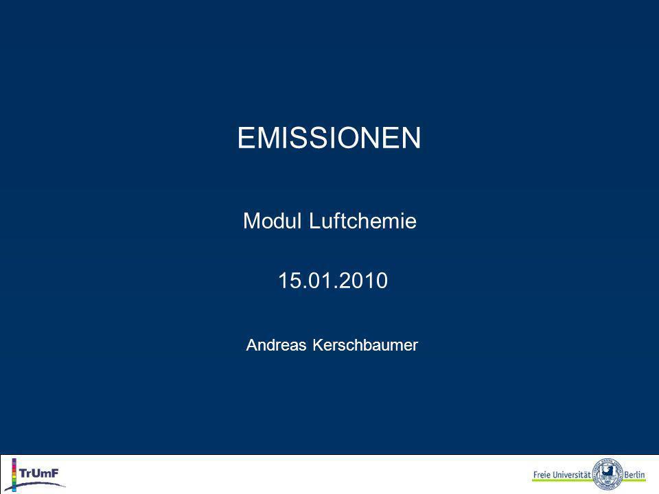 EMISSIONEN Modul Luftchemie 15.01.2010 Andreas Kerschbaumer