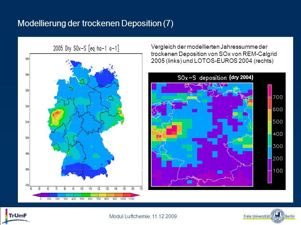 Modul Luftchemie, 11.12.2009 Modellierung der trockenen Deposition (7) Vergleich der modellierten Jahressumme der trockenen Deposition von SOx von REM