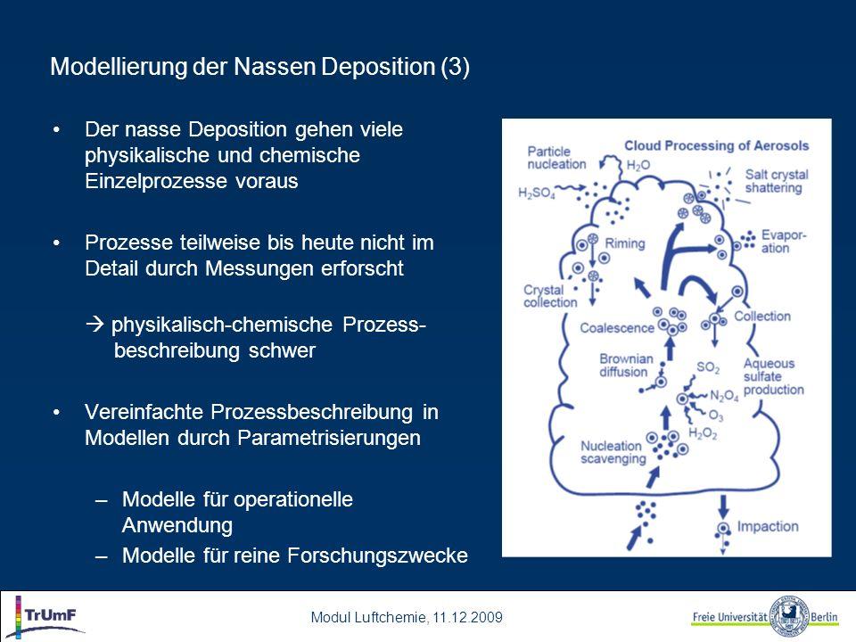 Modul Luftchemie, 11.12.2009 Modellierung der Nassen Deposition (3) Der nasse Deposition gehen viele physikalische und chemische Einzelprozesse voraus