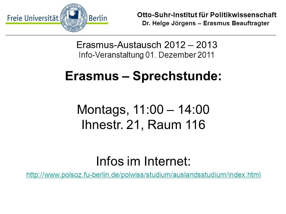 Otto-Suhr-Institut für Politikwissenschaft Dr. Helge Jörgens – Erasmus Beauftragter Erasmus-Austausch 2012 – 2013 Info-Veranstaltung 01. Dezember 2011
