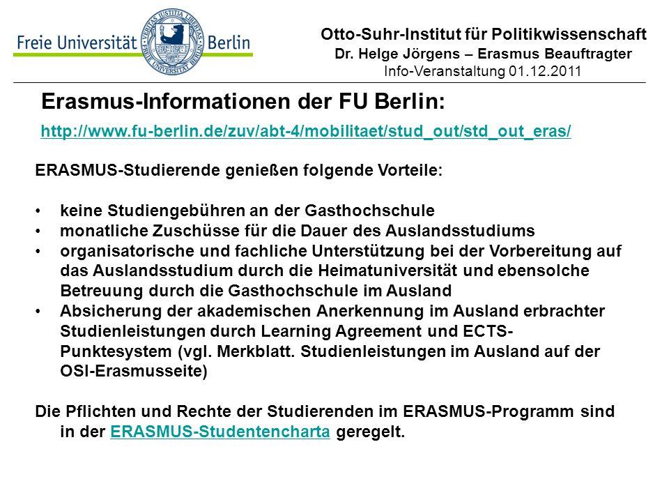 Otto-Suhr-Institut für Politikwissenschaft Dr. Helge Jörgens – Erasmus Beauftragter Info-Veranstaltung 01.12.2011 Erasmus-Informationen der FU Berlin: