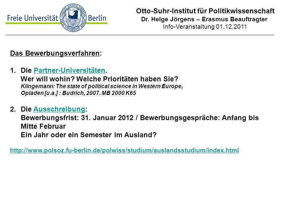 Otto-Suhr-Institut für Politikwissenschaft Dr. Helge Jörgens – Erasmus Beauftragter Info-Veranstaltung 01.12.2011 Das Bewerbungsverfahren: 1.Die Partn