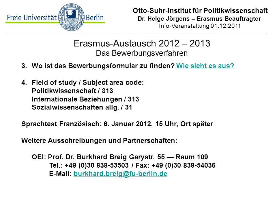 Otto-Suhr-Institut für Politikwissenschaft Dr. Helge Jörgens – Erasmus Beauftragter Info-Veranstaltung 01.12.2011 Erasmus-Austausch 2012 – 2013 Das Be