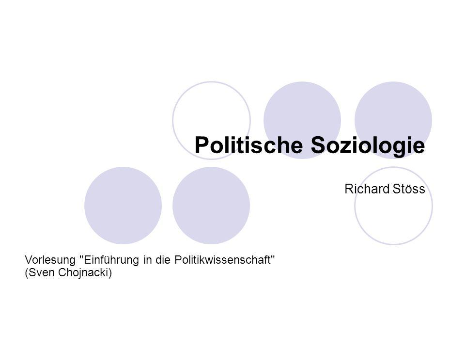 Politische Soziologie Richard Stöss Vorlesung Einführung in die Politikwissenschaft (Sven Chojnacki)