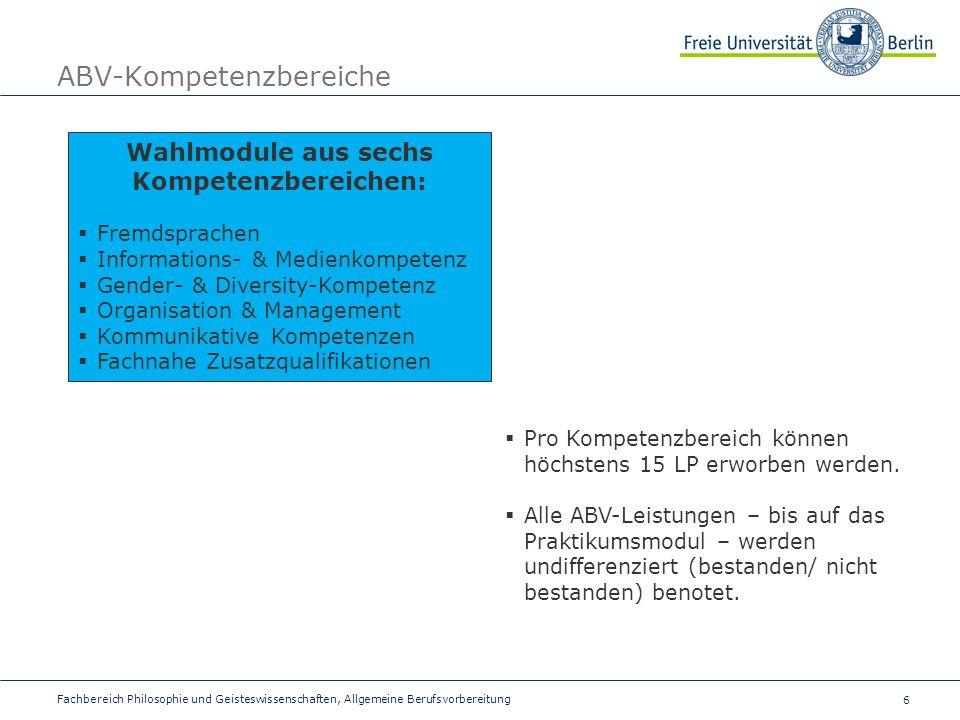 6 ABV-Kompetenzbereiche Wahlmodule aus sechs Kompetenzbereichen: Fremdsprachen Informations- & Medienkompetenz Gender- & Diversity-Kompetenz Organisat