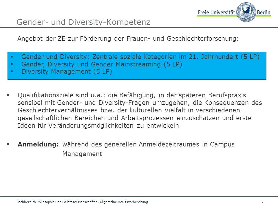 9 Fachbereich Philosophie und Geisteswissenschaften, Allgemeine Berufsvorbereitung Gender- und Diversity-Kompetenz Angebot der ZE zur Förderung der Fr
