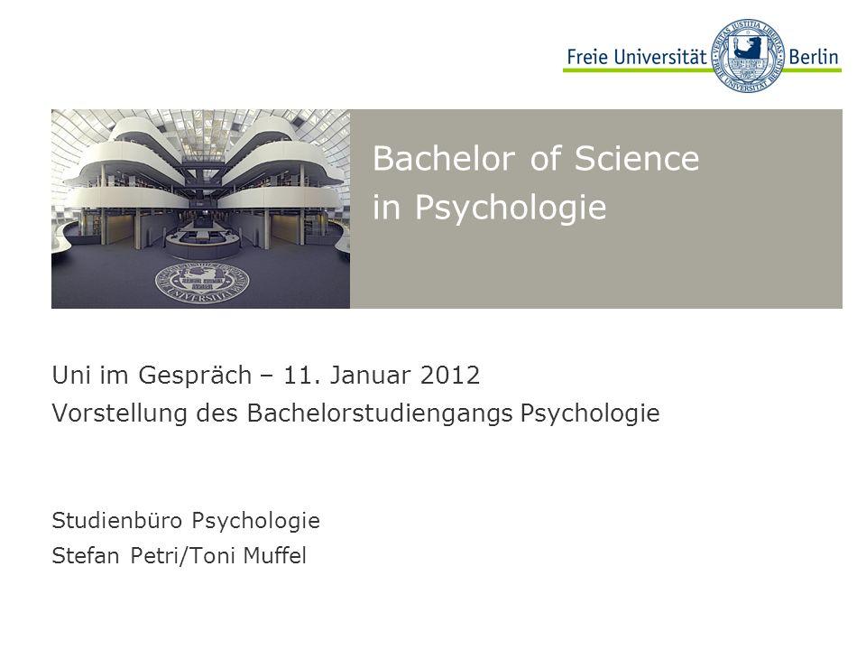 12 Uni im Gespräch, Vorstellung des Bachelorstudiengangs Psychologie, 11.1.2012 Neuer Studienverlaufsplan 2011