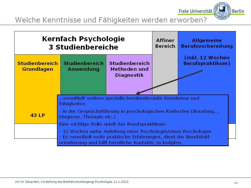 11 Uni im Gespräch, Vorstellung des Bachelorstudiengangs Psychologie, 11.1.2012 Welche Kenntnisse und Fähigkeiten werden erworben?