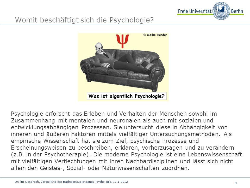 15 Uni im Gespräch, Vorstellung des Bachelorstudiengangs Psychologie, 11.1.2012 Berufsperspektiven Psychologin/Psychologe mit Bachelor.