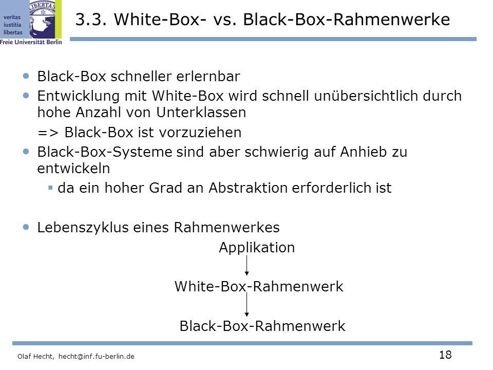 Olaf Hecht, hecht@inf.fu-berlin.de 18 3.3.White-Box- vs.