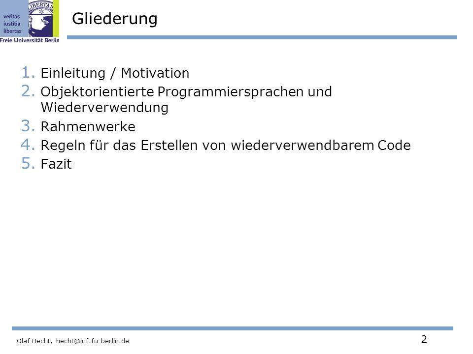Olaf Hecht, hecht@inf.fu-berlin.de 3 1.