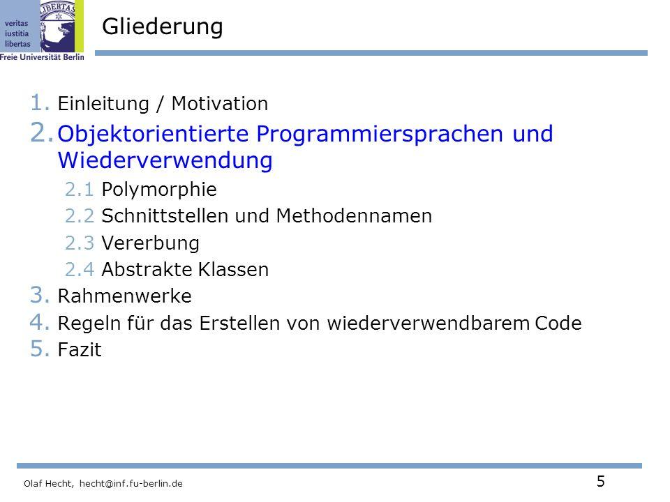Olaf Hecht, hecht@inf.fu-berlin.de 5 Gliederung 1.