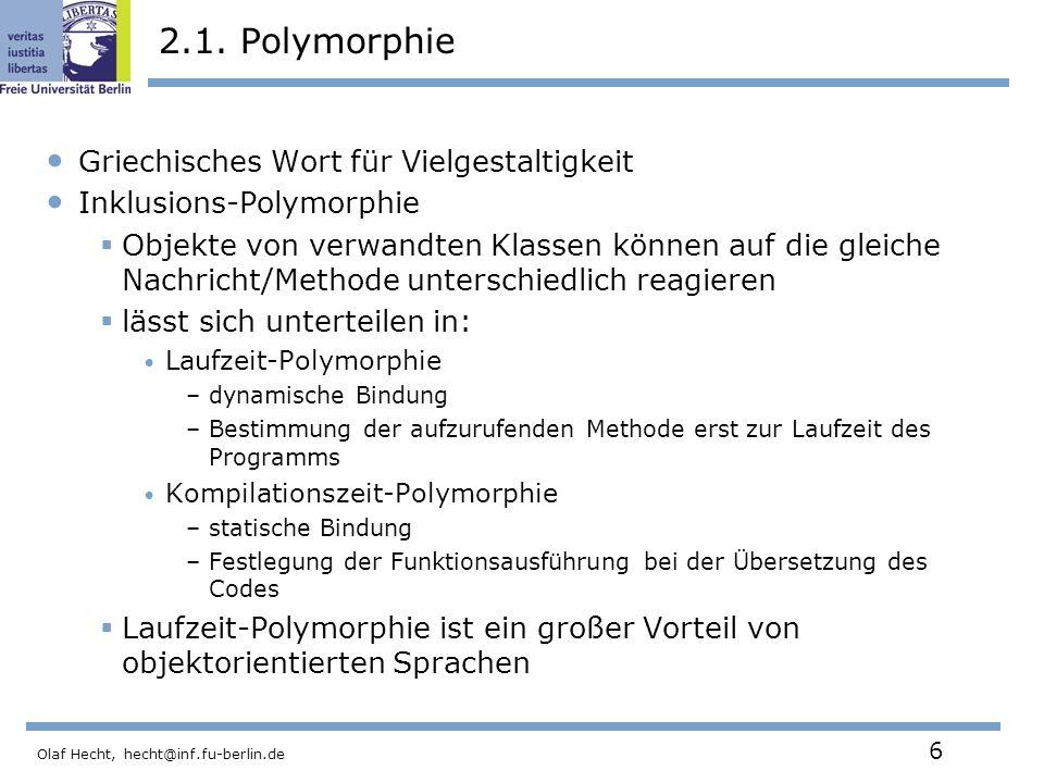 Olaf Hecht, hecht@inf.fu-berlin.de 7 2.1.