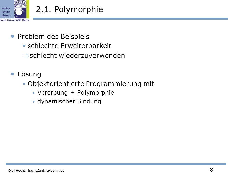 Olaf Hecht, hecht@inf.fu-berlin.de 8 2.1.