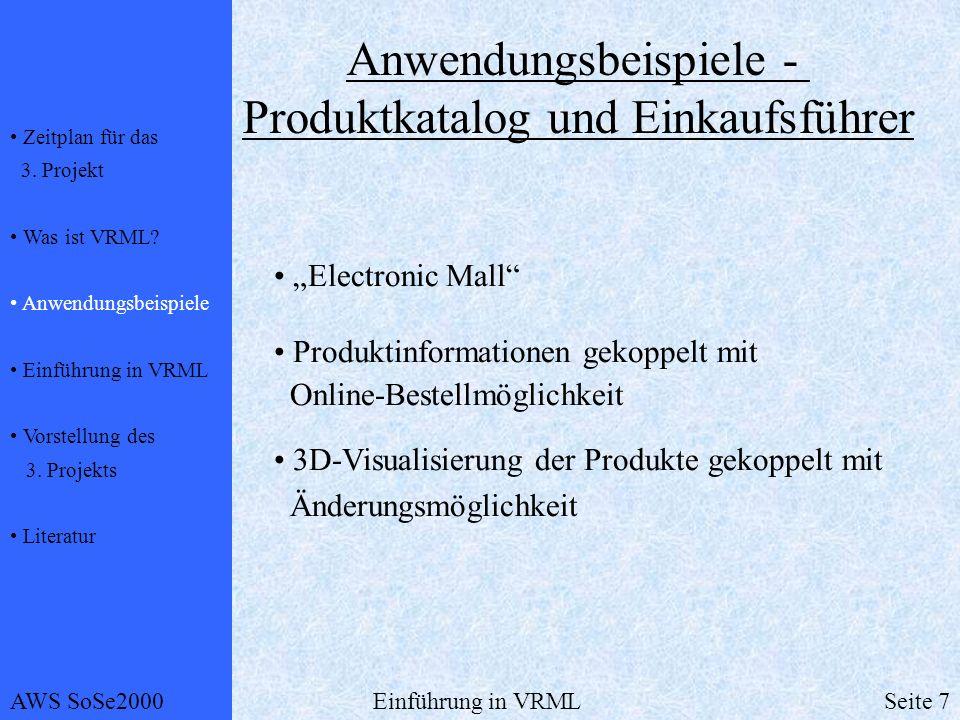 Zeitplan für das 3.Projekt Was ist VRML. Anwendungsbeispiele Einführung in VRML Vorstellung des 3.