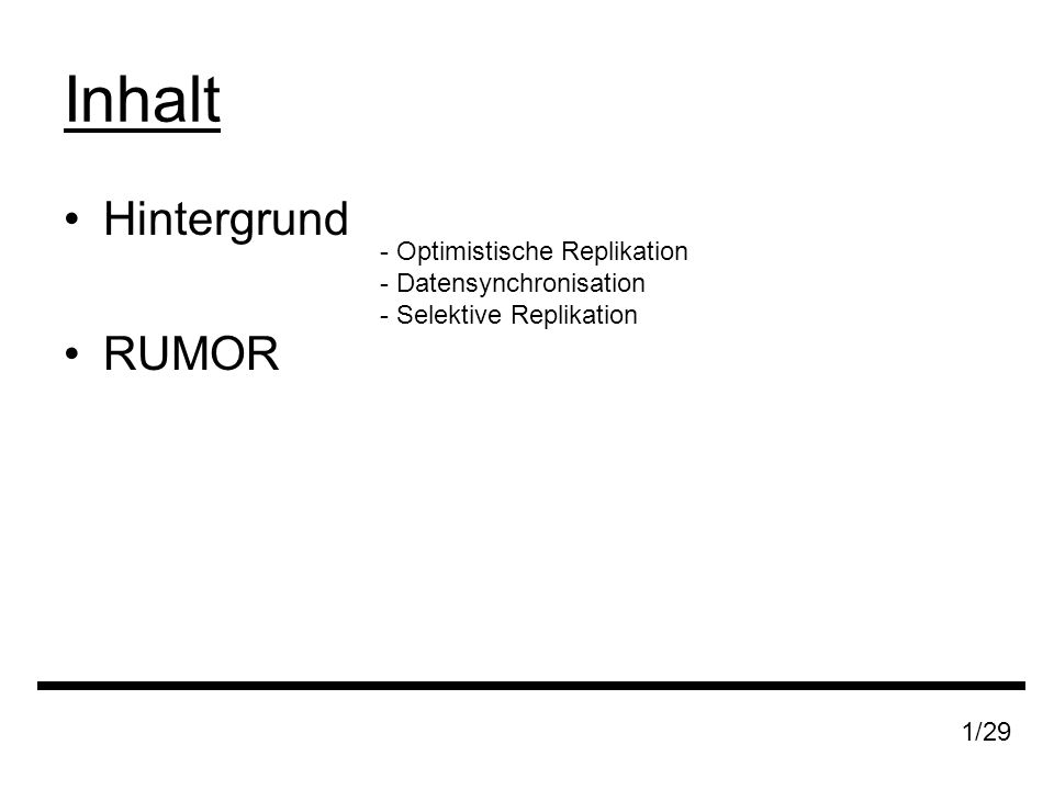 Inhalt Hintergrund RUMOR - Optimistische Replikation - Datensynchronisation - Selektive Replikation 1/29