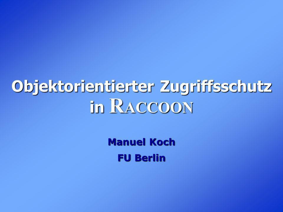 Gliederung Problem Zugriffsschutz Corba Standard-Zugriffschutzmodell View-Based Access Control Raccoon Infrastruktur