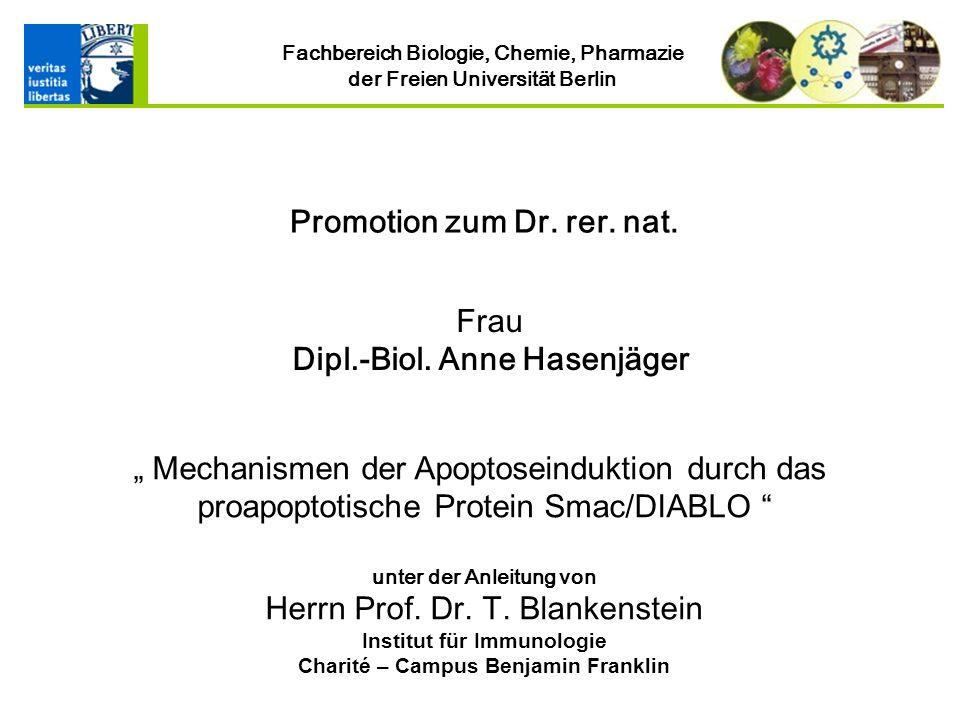Fachbereich Biologie, Chemie, Pharmazie der Freien Universität Berlin Promotion zum Dr.