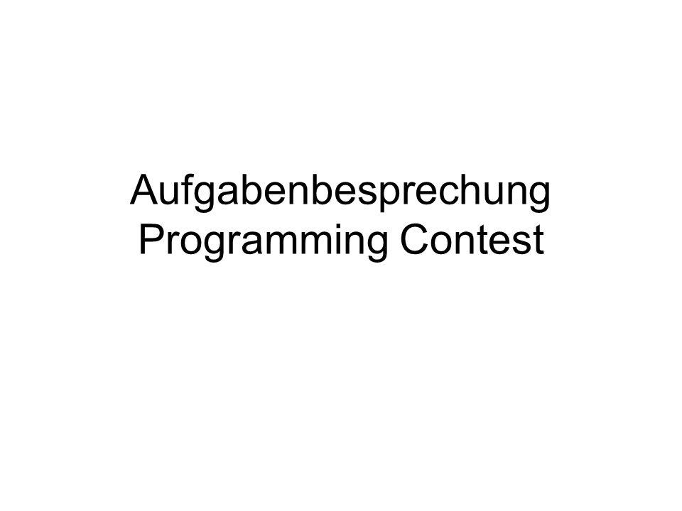 Aufgabenbesprechung Programming Contest