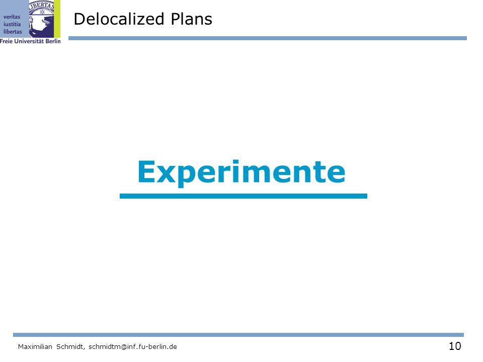 10 Maximilian Schmidt, schmidtm@inf.fu-berlin.de Delocalized Plans Experimente