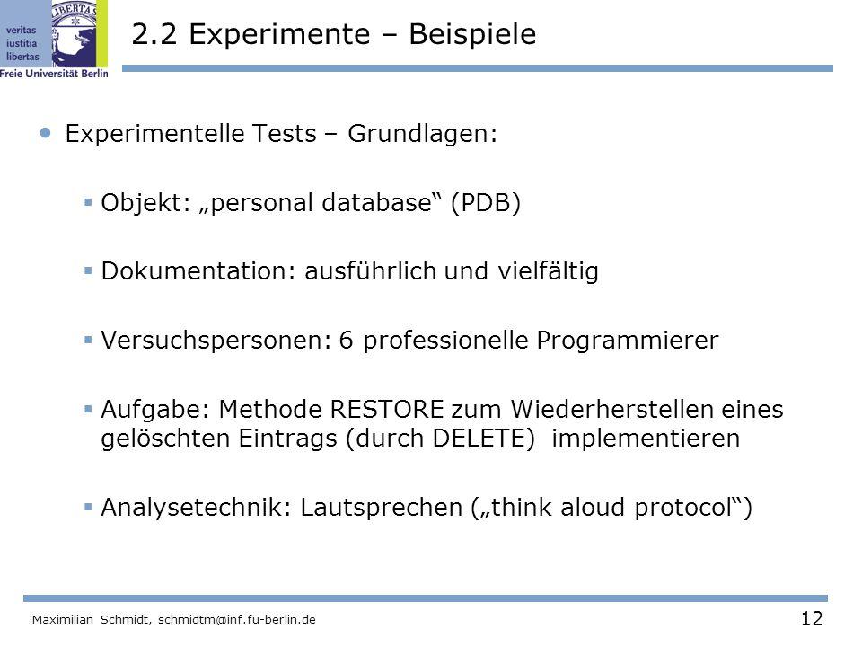 12 Maximilian Schmidt, schmidtm@inf.fu-berlin.de 2.2 Experimente – Beispiele Experimentelle Tests – Grundlagen: Objekt: personal database (PDB) Dokume