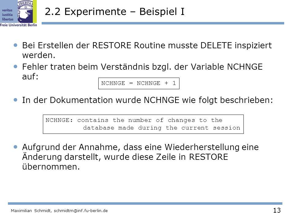 13 Maximilian Schmidt, schmidtm@inf.fu-berlin.de Bei Erstellen der RESTORE Routine musste DELETE inspiziert werden. Fehler traten beim Verständnis bzg