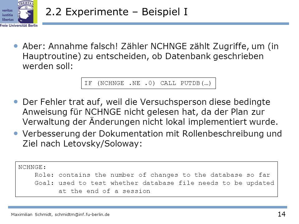 14 Maximilian Schmidt, schmidtm@inf.fu-berlin.de Aber: Annahme falsch! Zähler NCHNGE zählt Zugriffe, um (in Hauptroutine) zu entscheiden, ob Datenbank