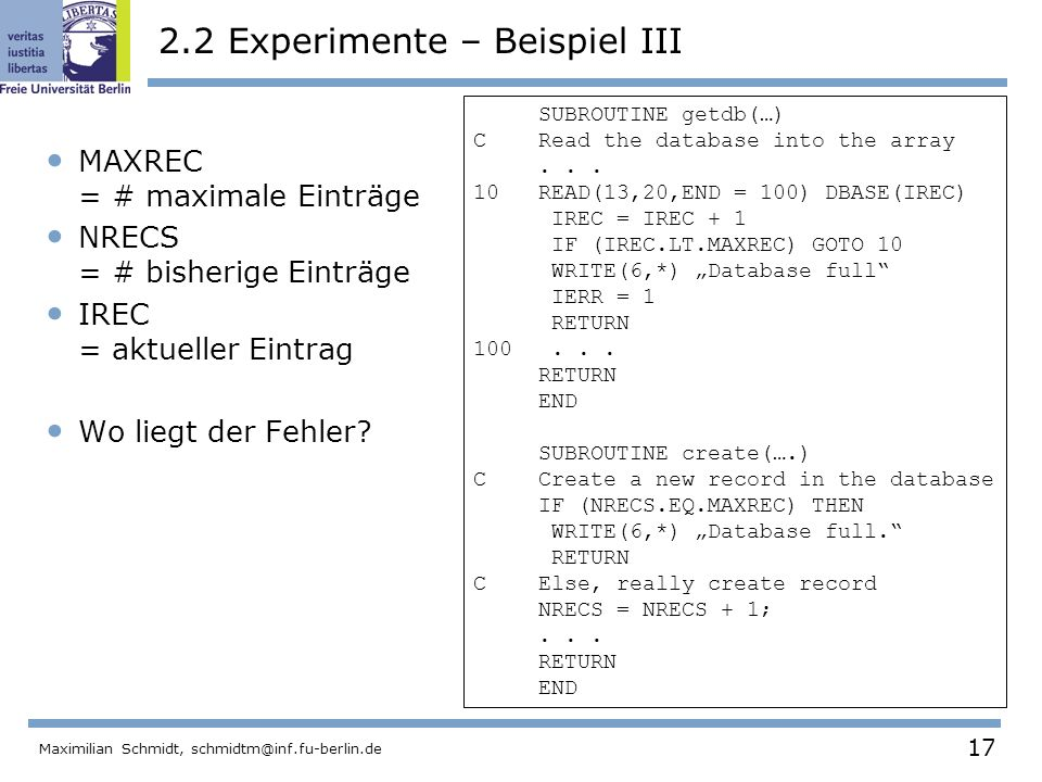17 Maximilian Schmidt, schmidtm@inf.fu-berlin.de 2.2 Experimente – Beispiel III MAXREC = # maximale Einträge NRECS = # bisherige Einträge IREC = aktue