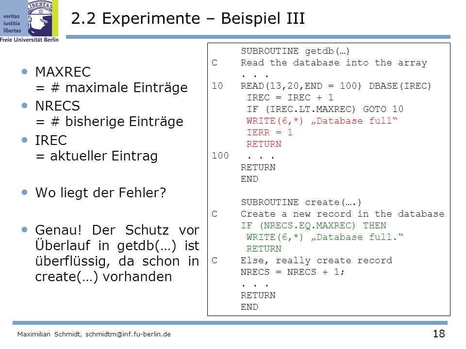 18 Maximilian Schmidt, schmidtm@inf.fu-berlin.de 2.2 Experimente – Beispiel III MAXREC = # maximale Einträge NRECS = # bisherige Einträge IREC = aktue