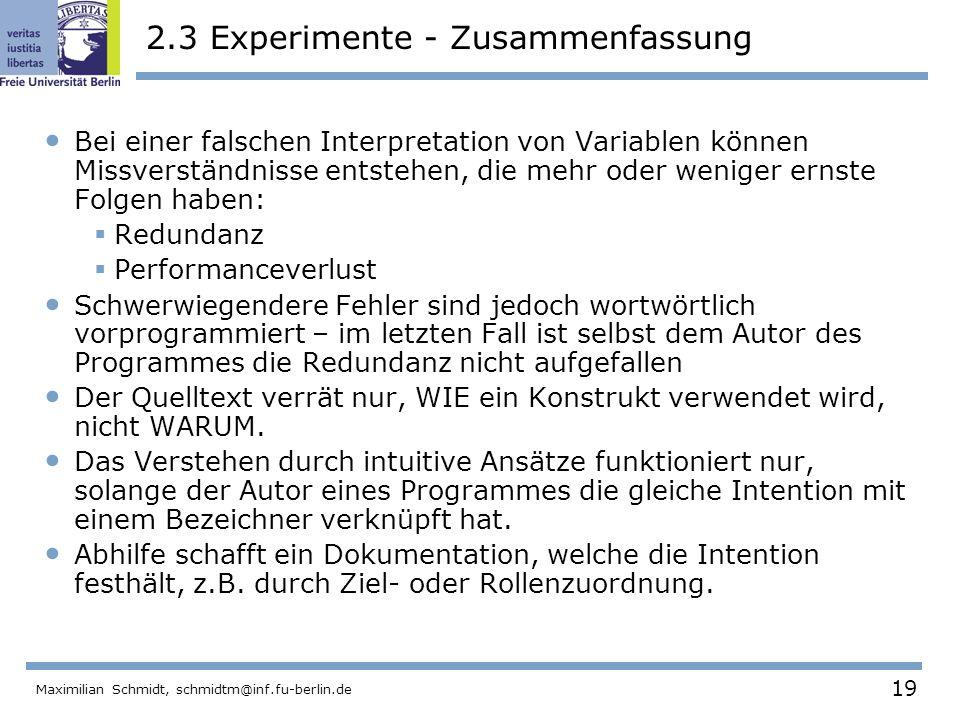 19 Maximilian Schmidt, schmidtm@inf.fu-berlin.de 2.3 Experimente - Zusammenfassung Bei einer falschen Interpretation von Variablen können Missverständ