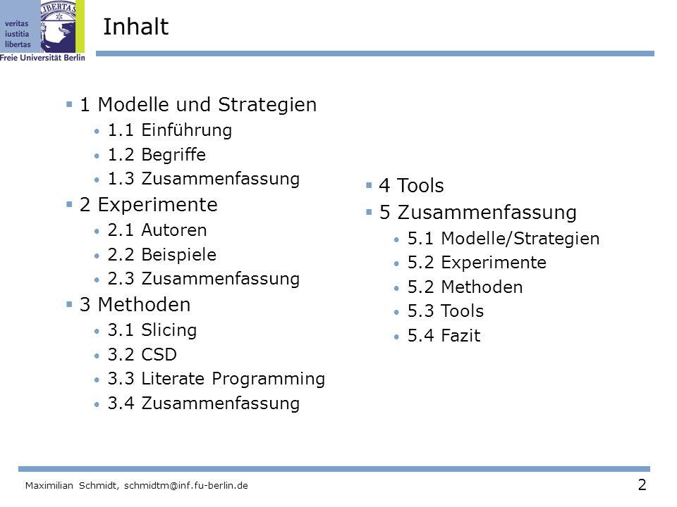 2 Maximilian Schmidt, schmidtm@inf.fu-berlin.de Inhalt 1 Modelle und Strategien 1.1 Einführung 1.2 Begriffe 1.3 Zusammenfassung 2 Experimente 2.1 Auto