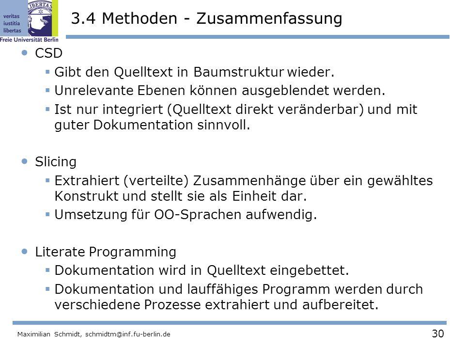 30 Maximilian Schmidt, schmidtm@inf.fu-berlin.de 3.4 Methoden - Zusammenfassung CSD Gibt den Quelltext in Baumstruktur wieder. Unrelevante Ebenen könn