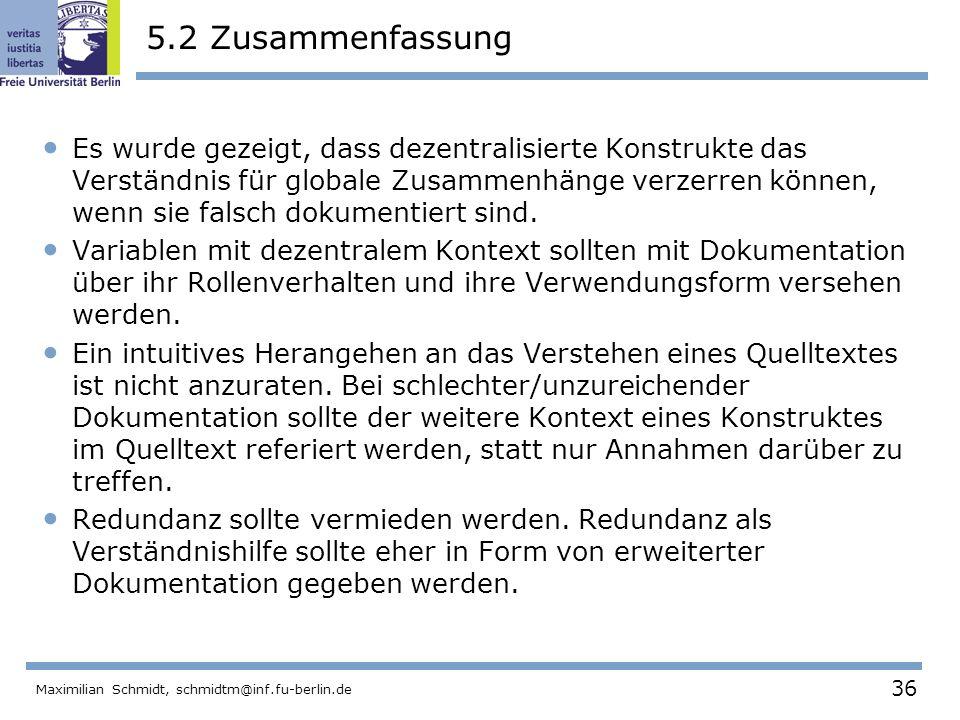36 Maximilian Schmidt, schmidtm@inf.fu-berlin.de 5.2 Zusammenfassung Es wurde gezeigt, dass dezentralisierte Konstrukte das Verständnis für globale Zu