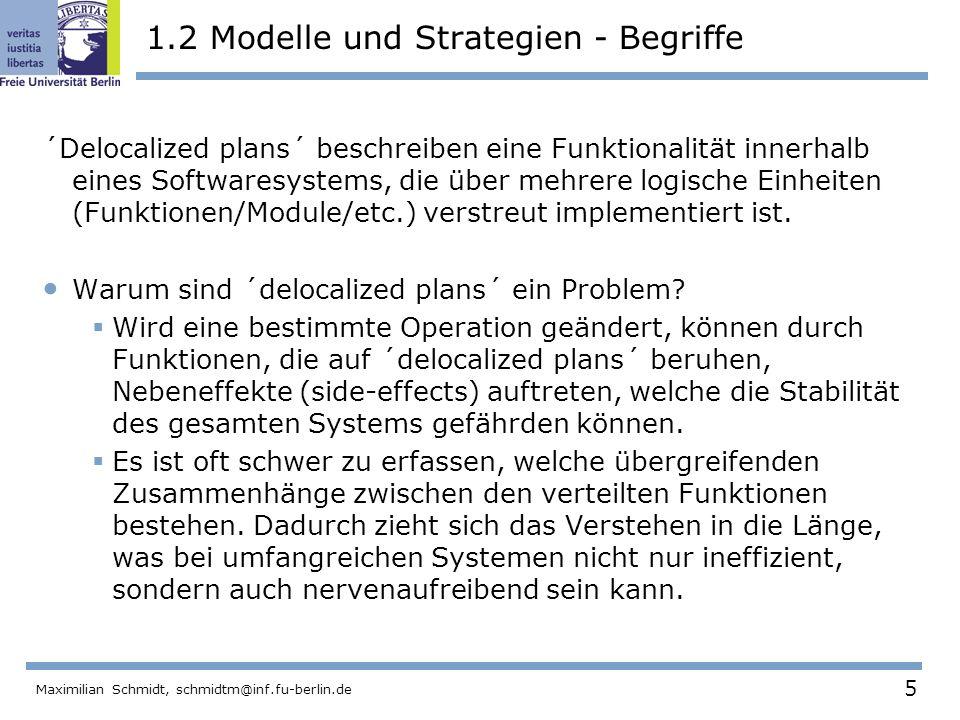 5 Maximilian Schmidt, schmidtm@inf.fu-berlin.de 1.2 Modelle und Strategien - Begriffe ´Delocalized plans´ beschreiben eine Funktionalität innerhalb ei