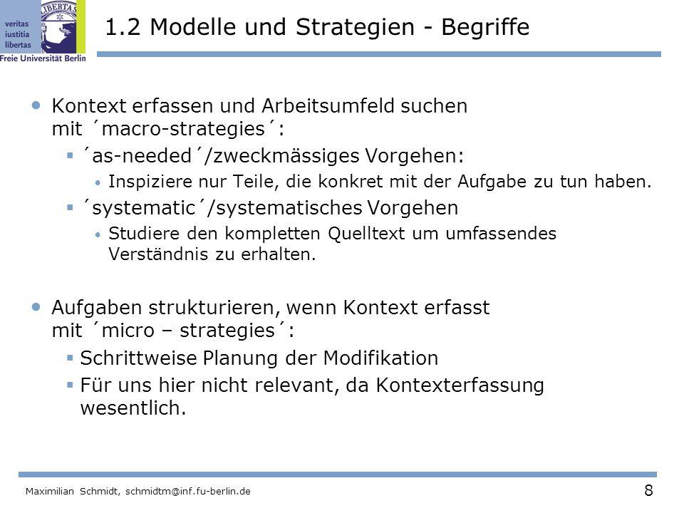 8 Maximilian Schmidt, schmidtm@inf.fu-berlin.de 1.2 Modelle und Strategien - Begriffe Kontext erfassen und Arbeitsumfeld suchen mit ´macro-strategies´