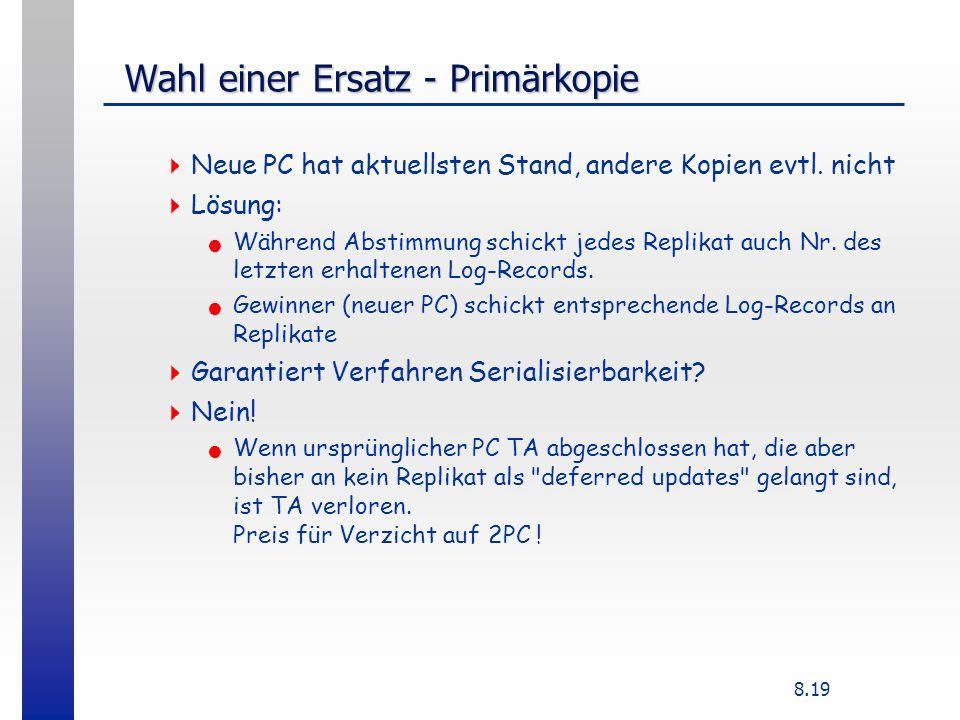 8.19 Wahl einer Ersatz - Primärkopie Wahl einer Ersatz - Primärkopie Neue PC hat aktuellsten Stand, andere Kopien evtl. nicht Lösung: Während Abstimmu