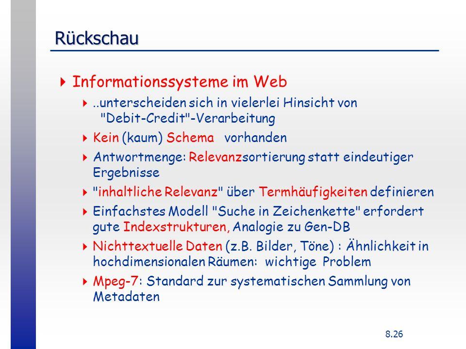 8.26 Rückschau Informationssysteme im Web..unterscheiden sich in vielerlei Hinsicht von