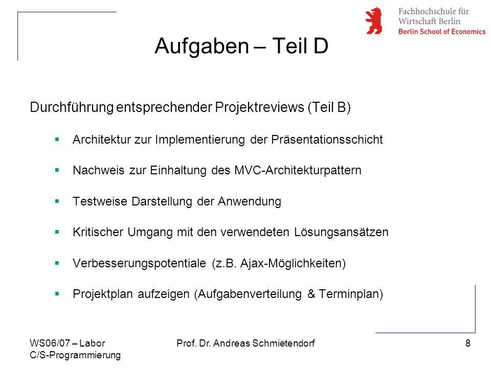 9 Prof. Dr. Andreas SchmietendorfWS06/07 – Labor C/S-Programmierung Organisation
