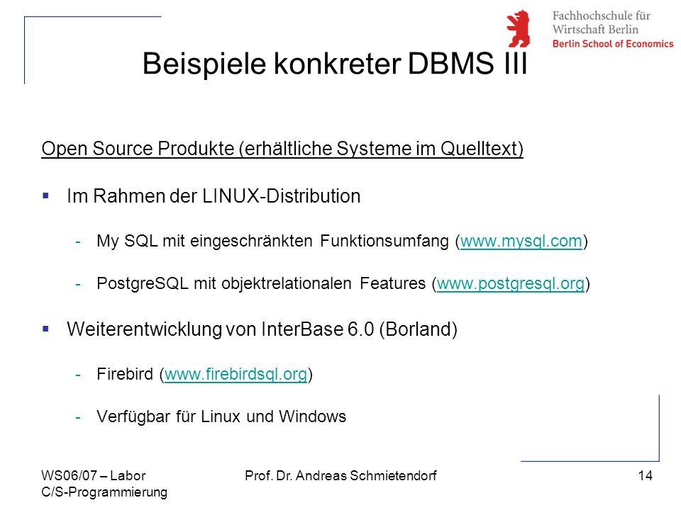 14 Prof. Dr. Andreas SchmietendorfWS06/07 – Labor C/S-Programmierung Open Source Produkte (erhältliche Systeme im Quelltext) Im Rahmen der LINUX-Distr