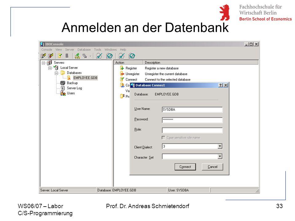 33 Prof. Dr. Andreas SchmietendorfWS06/07 – Labor C/S-Programmierung Anmelden an der Datenbank