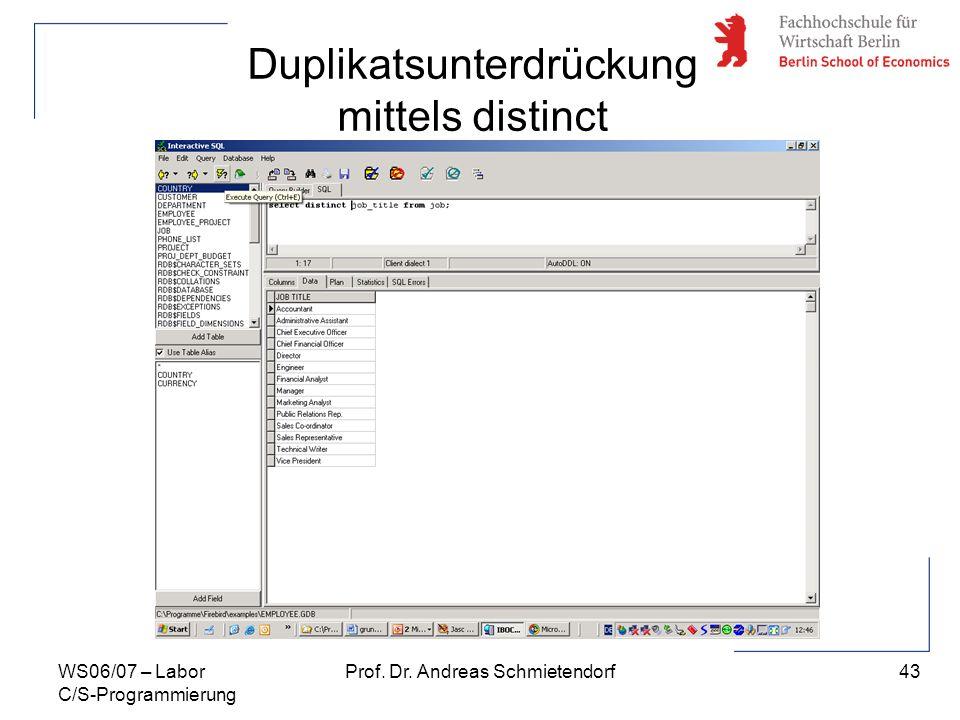 43 Prof. Dr. Andreas SchmietendorfWS06/07 – Labor C/S-Programmierung Duplikatsunterdrückung mittels distinct