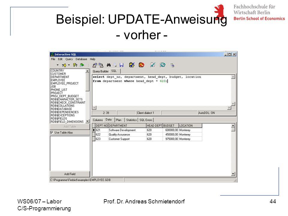 44 Prof. Dr. Andreas SchmietendorfWS06/07 – Labor C/S-Programmierung Beispiel: UPDATE-Anweisung - vorher -