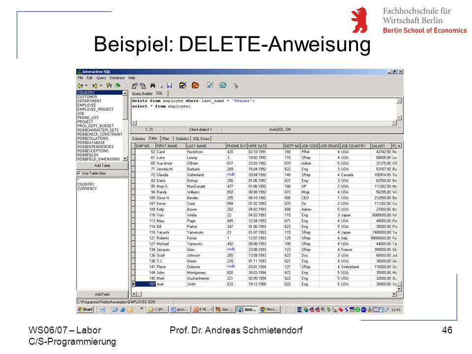 46 Prof. Dr. Andreas SchmietendorfWS06/07 – Labor C/S-Programmierung Beispiel: DELETE-Anweisung
