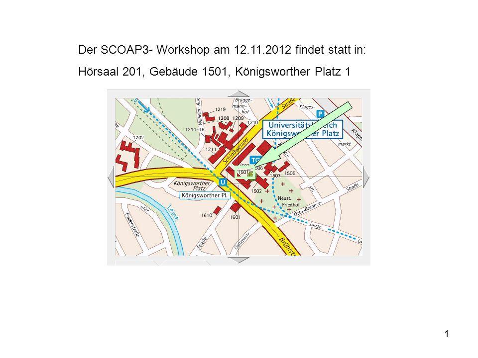 1 Der SCOAP3- Workshop am 12.11.2012 findet statt in: Hörsaal 201, Gebäude 1501, Königsworther Platz 1