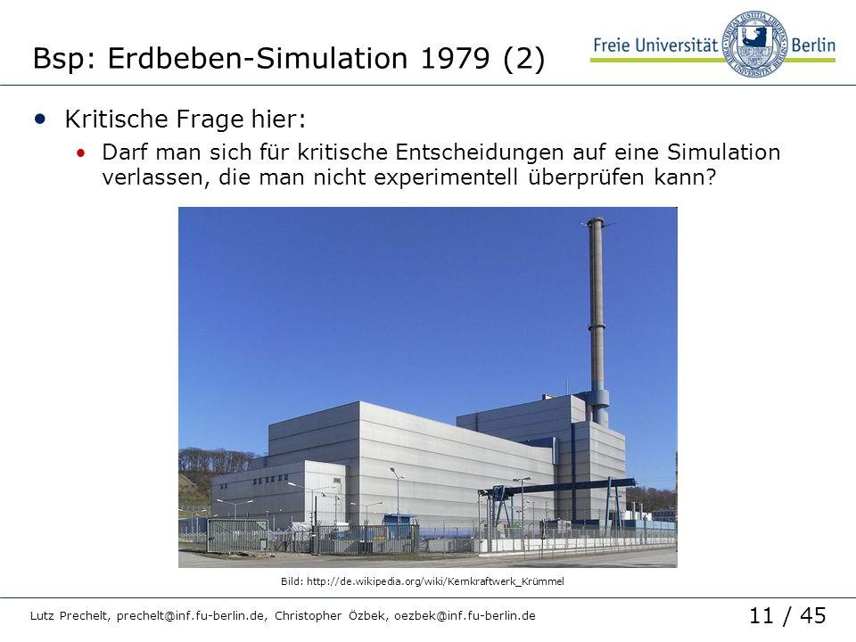 11 / 45 Lutz Prechelt, prechelt@inf.fu-berlin.de, Christopher Özbek, oezbek@inf.fu-berlin.de Bsp: Erdbeben-Simulation 1979 (2) Kritische Frage hier: D