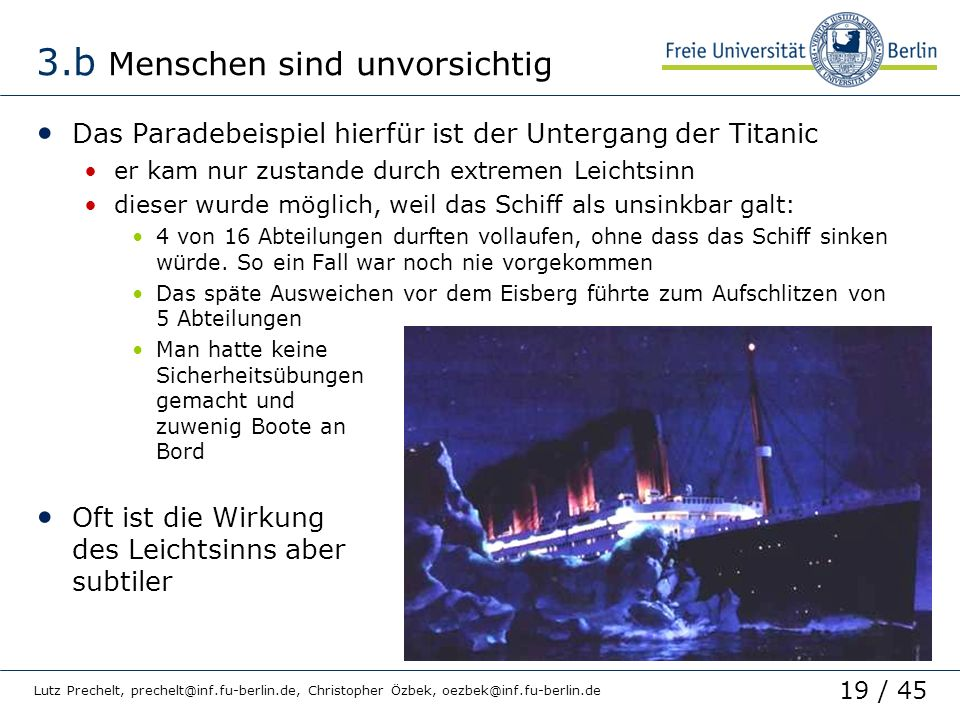 19 / 45 Lutz Prechelt, prechelt@inf.fu-berlin.de, Christopher Özbek, oezbek@inf.fu-berlin.de 3.b Menschen sind unvorsichtig Das Paradebeispiel hierfür