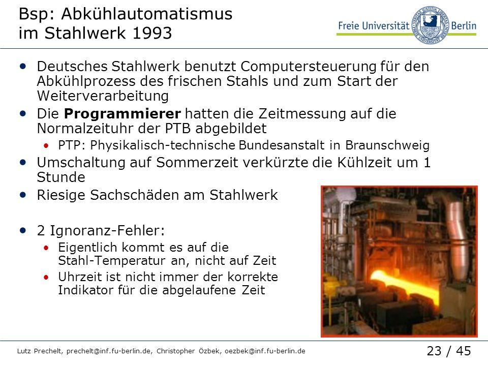 23 / 45 Lutz Prechelt, prechelt@inf.fu-berlin.de, Christopher Özbek, oezbek@inf.fu-berlin.de Bsp: Abkühlautomatismus im Stahlwerk 1993 Deutsches Stahl