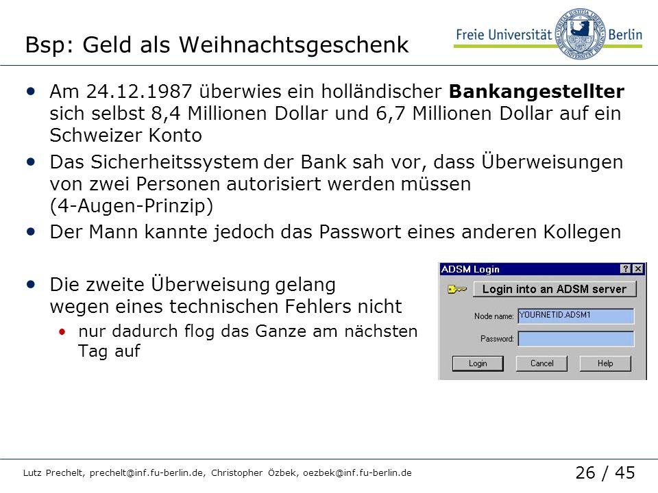 26 / 45 Lutz Prechelt, prechelt@inf.fu-berlin.de, Christopher Özbek, oezbek@inf.fu-berlin.de Bsp: Geld als Weihnachtsgeschenk Am 24.12.1987 überwies e