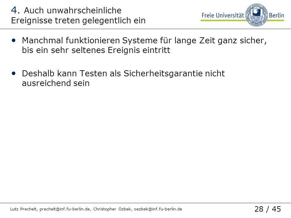28 / 45 Lutz Prechelt, prechelt@inf.fu-berlin.de, Christopher Özbek, oezbek@inf.fu-berlin.de 4. Auch unwahrscheinliche Ereignisse treten gelegentlich