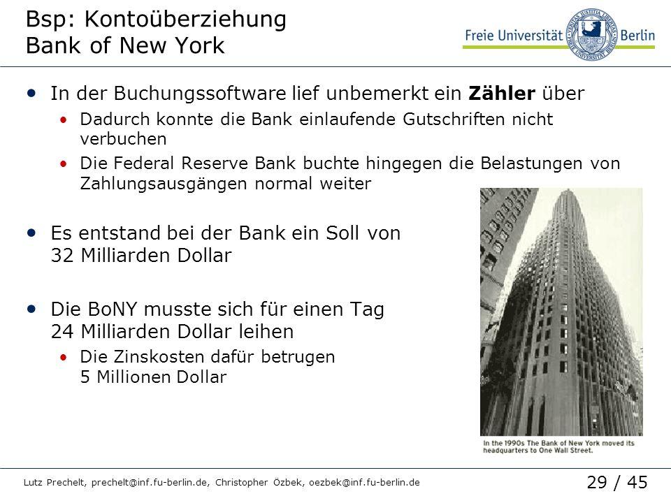 29 / 45 Lutz Prechelt, prechelt@inf.fu-berlin.de, Christopher Özbek, oezbek@inf.fu-berlin.de Bsp: Kontoüberziehung Bank of New York In der Buchungssof